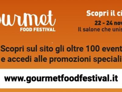 GOURMET FOOD FESTIVAL 2019 che si svolgerà dal 22 al 24 novembre