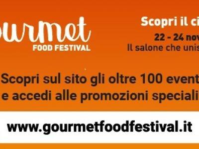 Gourmet Food Festival dal 22 al 24 Novembre 2019